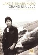 Hal Leonard - J.Shimabukuro: Grand Ukulele